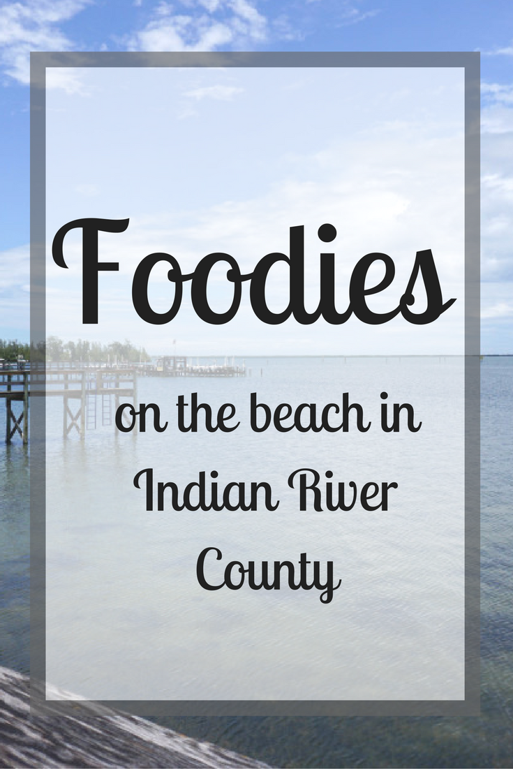 Vero Beach, Florida is the ideal destination for foodies to experience delicious homegrown eateries across the county.